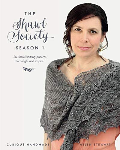 (The Shawl Society Season 1: Six shawl knitting patterns to delight and inspire)
