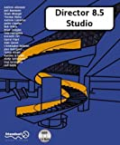 Director 8.5 Studio: with 3D, Xtras, Flash and Sound