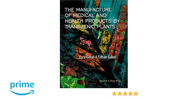 the manufacture of medical and health products by transgenic plants