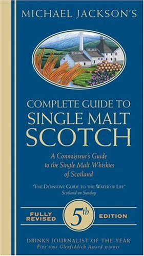 Michael Jackson's Complete Guide To Single Malt Scotch (Michael Jackson Scotch)