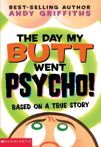 The Day My Butt Went Psycho! (Turtleback School & Library Binding Edition) by Andy Griffiths (2003-03-01) (The Day My Butt Went Psycho Series)
