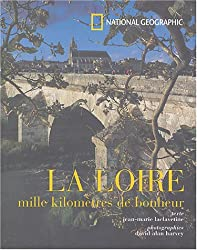 La Loire : Mille kilomètres de bonheur