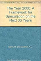 The Year 2000: A Framework For Speculation On The Next 33 Years