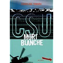 Mort blanche (CSU, Tome 4)