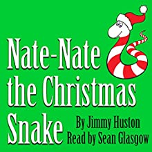 Nate-Nate the Christmas Snake Audiobook by Jimmy Huston Narrated by Sean Philip Glasgow