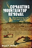 img - for Combating Mountaintop Removal: New Directions in the Fight against Big Coal book / textbook / text book