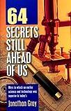 64 Secrets Still Ahead of Us, Jonathan Gray, 1572584181