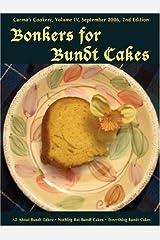 Bonkers for Bundt Cakes by Carma Spence (2007-07-23) Paperback