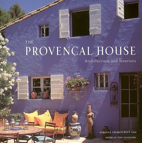 The Provencal House: Architecture and Interiors by Harry N Abrams, Inc