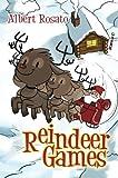 Reindeer Games by Albert Rosato (2015-04-28)