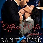 Office Wife: Caught in the Act | Rachel Thorn