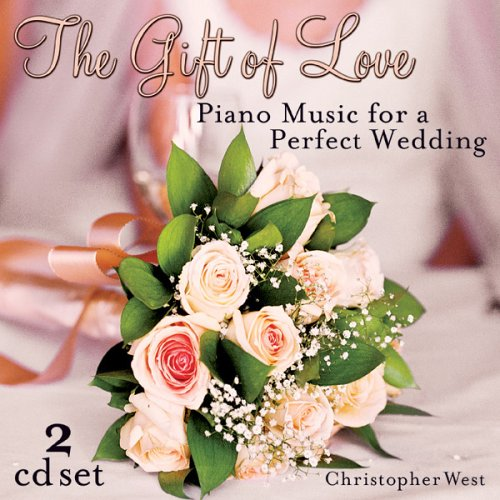 Gift of Love: Piano Music for a Perfect Wedding
