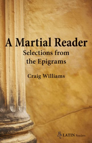 A Martial Reader: Selections from the Epigrams (Bc Latin Readers) (English and Latin Edition)