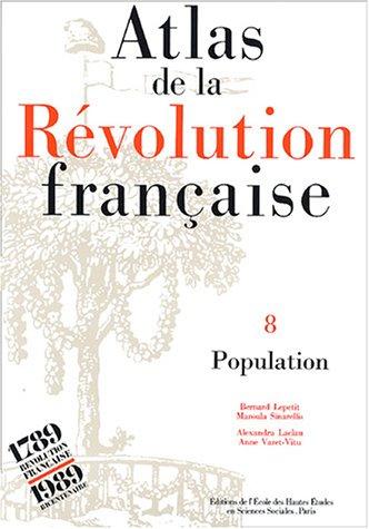 Atlas de la Révolution française, tome 8. Population, tome 9 Bernard Lepetit