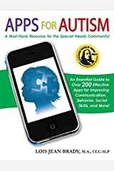 Apps for Autism: An Essential Guide to Over 200 Effective Apps for Improving Communication, Behavior, Social Skills, and More! by Lois Jean Brady (2011-10-31) Paperback