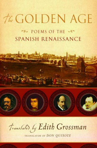 The Golden Age: Poems of the Spanish Renaissance