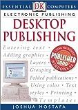 Desktop Publishing, Dorling Kindersley Publishing Staff and Joshua Mostafa, 078946893X