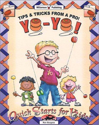 Fly Yo Pro Yo - Yo-Yo!: Tips & Tricks from a Pro (Quick Starts for Kids!)