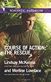 Course of Action: the Rescue, Lindsay Mckenna and Merline Lovelace, 0373278853