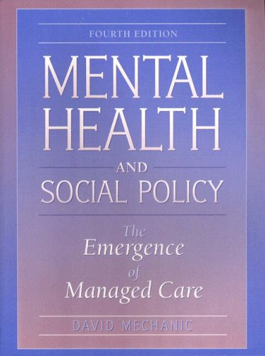 Mental Health and Social Policy: The Emergence of Managed Care (4th Edition)