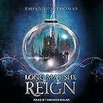 Long May She Reign | Rhiannon Thomas