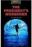 The President's Murderer: Level 1 (Bookworms Series)