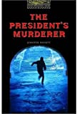 The Oxford Bookworms Library Stage 1 Best-seller Pack: Stage 1: 400 Headwords The President's Murderer