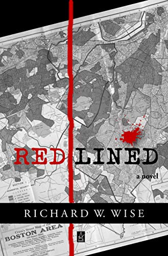 REDLINED: A Novel of Boston by [Wise, Richard]