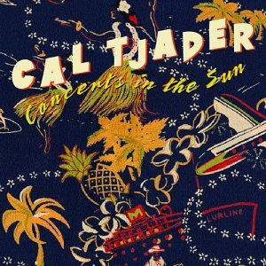 CD : Cal Tjader - Concert In The Sun (CD)