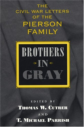 Brothers in Gray: The Civil War Letters of the Pierson Family