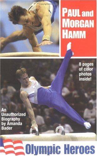 Paul and Morgan Hamm: Olympic Heroes