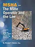 The Mine Operator and the Law, Michael T. Heenan, 0974205443