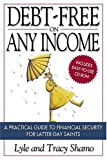 Debt-Free on Any Income, Lyle Shamo and Tracy Shamo, 1590382749