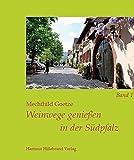 Weinwege genießen in der Südpfalz: Band 1