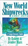 New World Shipwrecks, 1492-1825, Robert Marx and Jenifer Marx, 0915920840