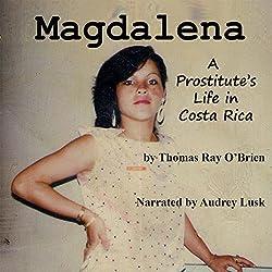 Magdalena: A Prostitute's Life in Costa Rica