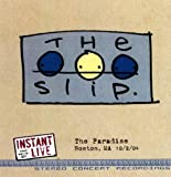The Slip: Instant Live - Paradise, Boston, MA 10/2/04 by N/A (2005-01-11)