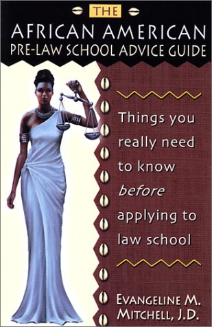 Search : The African American Pre-Law School Advice Guide: Things You Really Need to Know Before Applying to Law School