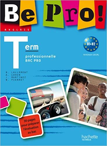 Be pro! Terminale Bac Pro - Livre élève - Ed.2011 epub, pdf