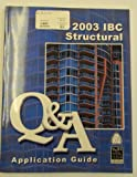 2003 IBC Structural Q&A Application Guide, International Code Council, 158001156X