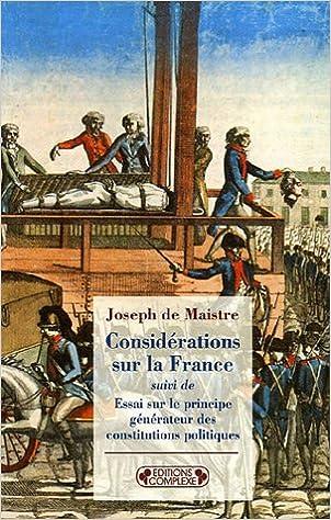 Livre gratuits Considérations sur la France : Suivi de Essai sur le principe générateur des constitutions politiques pdf epub