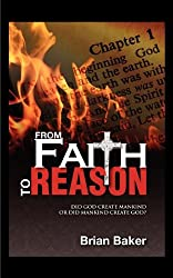From Faith to Reason: Did God Create Mankind or Did Mankind Create God?