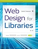 Web Design for Libraries, Charles Rubenstein, 1610693434