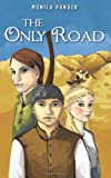 The Only Road, Monica Ponder, 1463672063