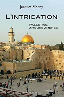 L'intrication : Palestine, amours amères, Sibony, Jacques