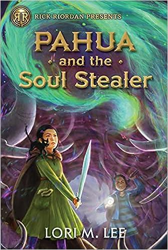 Pahua and the Soul Stealer (Rick Riordan Presents): Lee, Lori:  9781368068246: Amazon.com: Books