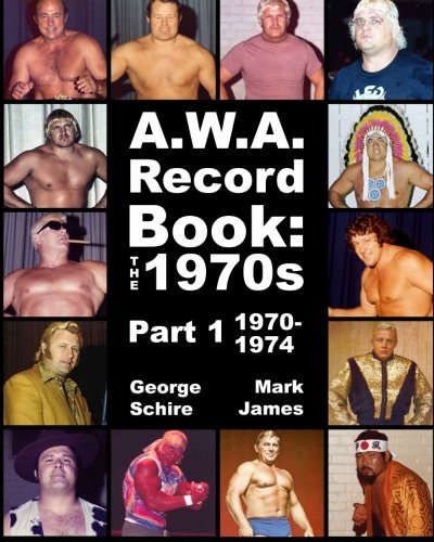 A.W.A. Record Book: The 1970s Part 1 1970-1974 Paperback – March 3, 2015