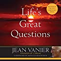 Life's Great Questions Audiobook by Jean Vanier Narrated by Douglas James