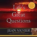 Life's Great Questions | Jean Vanier