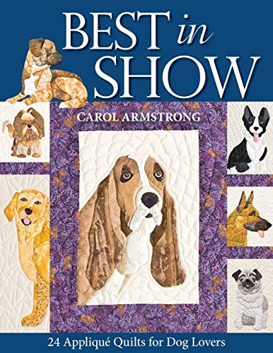(Best In Show--24 Applique Quilts for Dog)